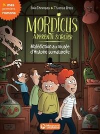 Éric Chevreau - Mordicus, apprenti sorcier 6 - Malédiction au musée d'Histoire Surnaturelle.