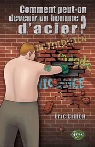 Éric Cimon - Comment peut-on devenir un homme d'acier?.