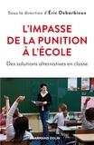 Éric Debarbieux - L'impasse de la punition à l'école - Des solutions alternatives en classe.