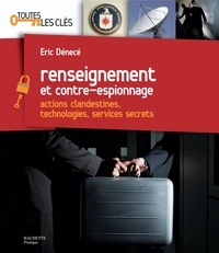 Éric Denécé - Renseignement et contre-espionnage.