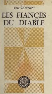 Éric Dornes - Les fiancés du diable.