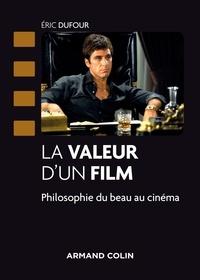 Éric Dufour - La valeur d'un film - Philosophie du beau au cinéma.