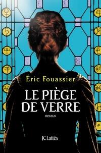 Éric Fouassier - Le piège de verre.