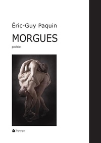 Éric-Guy Paquin - Morgues.