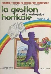 Éric Henry et Roland Parisot - La gestion et l'entreprise horticole.