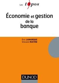 Éric Lamarque et Vincent Maymo - Economie et gestion de la banque.