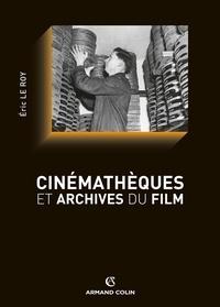 Éric Le Roy - Cinémathèques et archives du film.