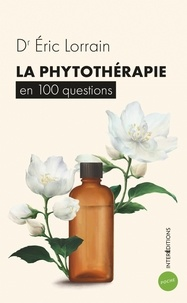 Éric Lorrain - La phytothérapie en 100 questions.
