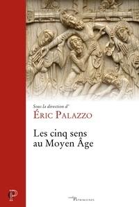 Éric Palazzo et Eric Palazzo - Les cinq sens au Moyen Âge.