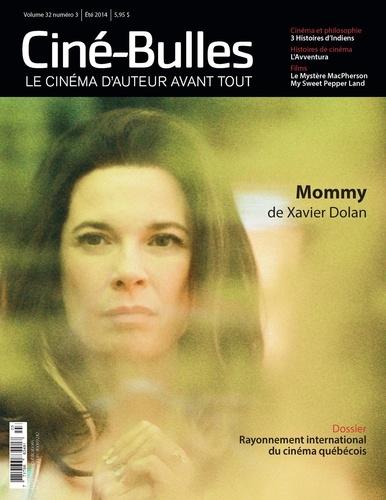Ciné-Bulles. Vol. 32 No. 3, Été 2014. Rayonnement international du cinéma québécois