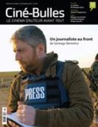 Éric Perron et Nicolas Gendron - Ciné-Bulles  : Ciné-Bulles. Vol. 35 No. 2, Printemps 2017 - Le cinéma d'auteur avant tout.