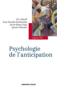 Éric Siéroff et Ewa Drozda-Senkowska - Psychologie de l'anticipation.