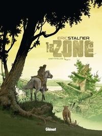 Éric Stalner - La Zone - Tome 01 - Sentinelles.