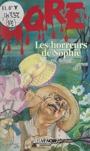 Éric Verteuil et Alain Garsault - Les horreurs de Sophie.