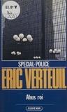 Éric Verteuil - Spécial-police : Abus roi.