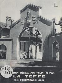 Établissement médical Saint Vi - L'établissement médical Saint Vincent de Paul - La Teppe, Tain-l'Hermitage (Drôme).