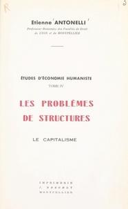 Étienne Antonelli - Études d'économie humaniste (4) - Les problèmes de structures. Le capitalisme.
