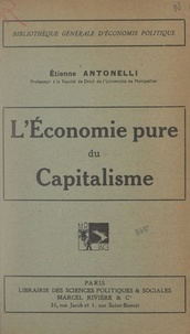 Étienne Antonelli - L'économie pure du capitalisme.