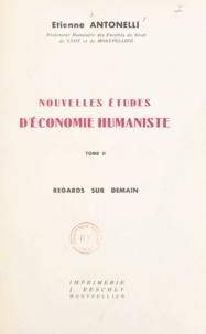 Étienne Antonelli et Emile Roche - Nouvelles études d'économie humaniste - Regards sur demain.