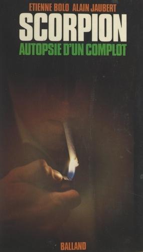 Scorpion. Autopsie d'un complot, septembre 1975 - janvier 1976