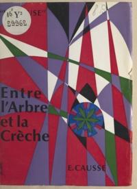Étienne Causse et Maurice Causse - Entre l'arbre et la crèche.
