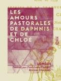 Étienne Charavay et Paul-Louis Courier - Les Amours pastorales de Daphnis et de Chloé.