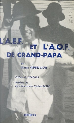 L'A.E.F. et l'A.O.F. de Grand-Papa