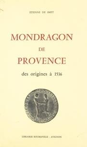 Étienne de Smet - Mondragon de Provence - Des origines à 1536.