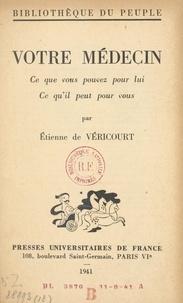 Étienne de Véricourt - Votre médecin - Ce que vous pouvez pour lui, ce qu'il peut pour vous.