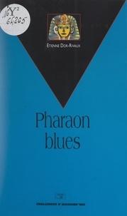 Étienne Dor-Rivaux - Pharaon blues.