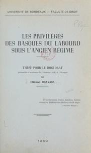 Étienne Dravasa - Les privilèges des Basques du Labourd sous l'Ancien Régime - Thèse pour le Doctorat.