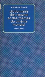 Étienne Fuzellier - Dictionnaire des œuvres et des thèmes du cinéma mondial.