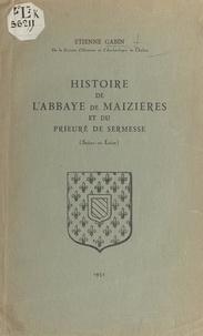 Étienne Gabin - Histoire de l'abbaye de Maizières et du prieuré de Sermesse (Saône-et-Loire).