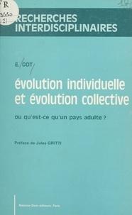 Étienne Got et Pierre Delattre - Évolution individuelle et évolution collective - Ou Qu'est-ce qu'un pays adulte ?.