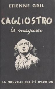 Étienne Gril - Cagliostro - Le magicien.