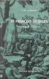 Étienne-Marie Lajeunie et Charles Chamay - St François de Sales et l'esprit salésien.