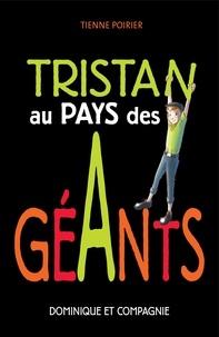 Étienne Poirier et Sabrina Gendron - Tristan au pays des géants.