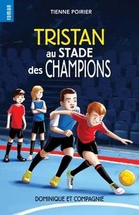 Étienne Poirier et Sabrina Gendron - Tristan au stade des champions.