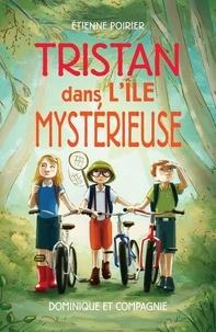 Étienne Poirier et Sabrina Gendron - Tristan dans l'île mystérieuse.