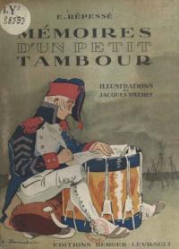 Étienne Répessé et Jacques Touchet - Mémoires d'un petit tambour.