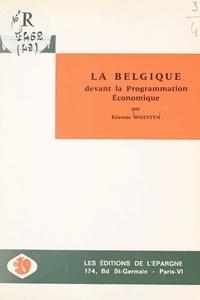 Étienne Woestyn - La Belgique devant la programmation économique.