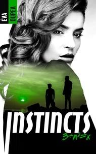 Éva Dupea - Instincts - Tome 3.