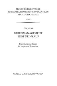 Éva Jakab - Risikomanagement beim Weinkauf - Periculum und Praxis im Imperium Romanum.