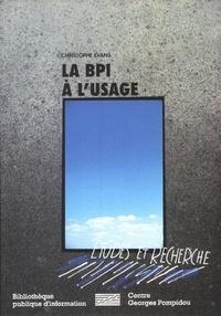 Évans - La BPI à l'usage, 1978-1995 - Analyse comparée des profils et des pratiques des usagers de la Bibliothèque publique d'information du Centre Georges Pompidou.