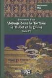 Évariste-Régis Huc - Souvenirs d'un voyage dans la Tartarie, le Thibet et la Chine pendant les années 1844, 1845 et 1846.