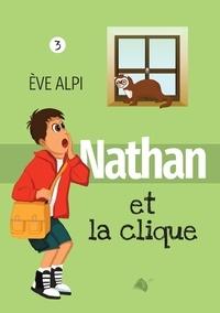 Ève Alpi - Nathan et la clique.