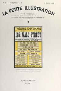 Ève Curie et George S. Brooks - 145, Wall Street - Pièce en trois actes et cinq tableaux, représentée pour la première fois le 25 octobre 1932, au théâtre du Gymnase.