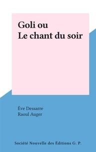 Ève Dessarre et Raoul Auger - Goli ou Le chant du soir.