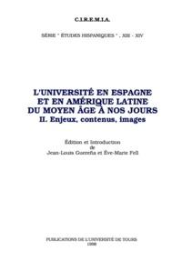 Ève-Marie Fell et Jean-Louis Guereña - L'Université en Espagne et en Amérique Latine du Moyen Âge à nos jours. II - Enjeux, contenus, images.