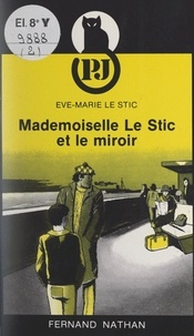 Ève-Marie Le Stic - Mademoiselle Le Stic et le miroir.